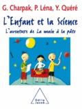 Georges Charpak et Pierre Léna - Enfant et la science (L') - L'aventure de La main à la pâte.