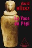 David Elbaz - Le Vase de Pépi.