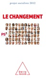Odile Jacob - Le changement - Projet socialiste 2012.