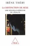 Irène Théry - Distinction de sexe (La) - Une nouvelle approche de l'égalité.