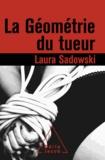 Laura Sadowski - Géométrie du tueur (La).