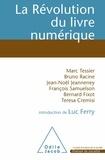 Bruno Racine et Marc Tessier - La Révolution du livre numérique.