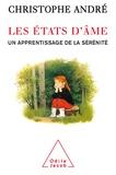 Christophe André - Les états d'âme - Un apprentissage de la sérénité.