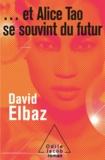 David Elbaz - . et Alice Tao se souvint du futur.