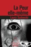 Laura Sadowski - Peur elle-même (La).