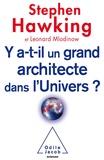 Stephen Hawking et Leonard Mlodinow - Y'a-t-il un grand architecte dans l'Univers ?.
