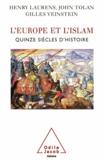 Henry Laurens et John Tolan - Europe et l'Islam (L') - Quinze siècles d'histoire.
