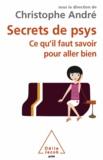 Christophe André - Secrets de psys - Ce qu'il faut savoir pour aller bien.