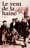 Marie-Paul Armand - Le vent de la haine.