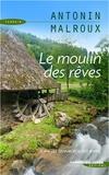 Antonin Malroux - Le moulin des rêves.