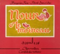 Nour et le moineau = Nur wa al-duri / Jihad Darwiche, texte | Darwiche, Jihad