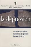 Conseil Pontifical - La dépression - Comprendre, aider et surmonter.