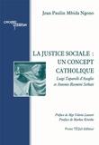 Jean Paulin Mbida Ngono - La justice sociale : un concept catholique - Luigi Taparelli d'Azeglio et Antonio Rosmini Serbati.