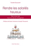 Thierry Delcourt - Rendre les salariés heureux - Être un bon chef face à la crise du management.