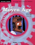 Le Moyen âge / textes de Antoine Auger et Dimitri Casali | Auger, Antoine