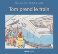 Marie-Aline Bawin et Elisabeth de Lambilly - Tom prend le train.
