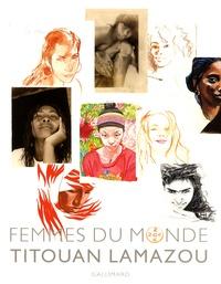 Titouan Lamazou - Femmes du monde.