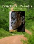 Titouan Lamazou - Ténèbres au Paradis - Africaines des Grands Lacs.