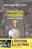 Jean-Christophe Rufin - Immortelle randonnée - Compostelle malgré moi.