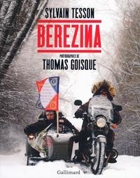Sylvain Tesson et Thomas Goisque - Berezina.