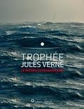 Titouan Lamazou - Trophée Jules Verne - Le record extraordinaire.