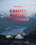 Luc Gesell - Camper autour du monde.