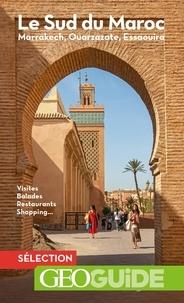 Jean-Louis Despesse et Raphaëlle Duchemin - Le sud du Maroc.