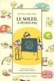 Le soleil à petits pas / Michèle Mira Pons | Mira Pons, Michèle