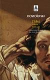 Fédor Dostoïevski - L'idiot - Volume 1, Livres 1 et 2.