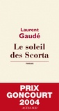 Le soleil des Scorta / Laurent Gaudé   Gaudé, Laurent (1972-....)