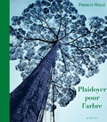 Francis Hallé - Plaidoyer pour l'arbre.