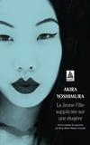 Akira Yoshimura - La jeune fille suppliciée sur une étagère suivi de Le sourire des pierres.
