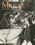 Frédéric Mitterrand et Abdellah Taïa - Maroc, 1900-1960 - Un certain regard.
