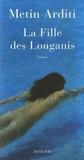 La fille des Louganis : roman / Metin Arditi   Arditi, Metin (1945-....). Auteur