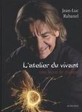 Jean-Luc Rabanel - L'atelier du vivant - Une leçon de cuisine.