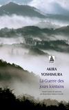 Akira Yoshimura - La guerre des jours lointains.