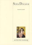 Sofia Douleur / Laurent Gaudé   Gaudé, Laurent (1972-....)