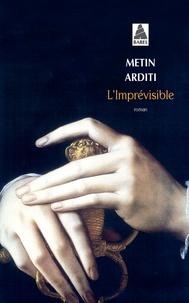 Metin Arditi - L'imprévisible.