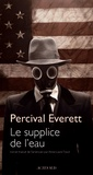 Le Supplice de l'eau / Percival Everett | Everett, Percival (1956-....). Auteur