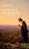 Pep Coll - Le sauvage des Pyrénées.