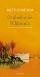 Milton Hatoum - Orphelins de l'Eldorado.