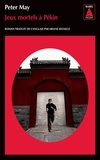 Peter May - Jeux mortels à Pékin.