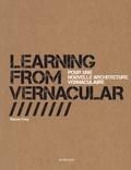 Learning from Vernacular : Pour une nouvelle architecture vernaculaire / Pierre Frey | Frey, Jean-Pierre. Auteur