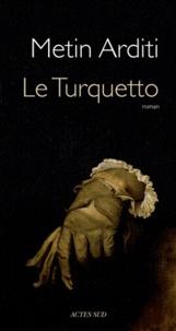 Metin Arditi - Le Turquetto.