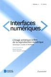 Marie Renoue et Anne Beyaert-Geslin - Interfaces numériques Volume 2 N° 2, Mai-a : L'image artistique à l'ère de la reproduction numérique - Sémiotique visuelle et interfaces.