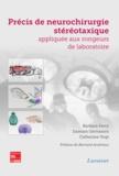Barbara Ferry et Damien Gervasoni - Précis de neurochirurgie stéréotaxique appliquée aux rongeurs de laboratoire.