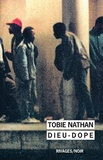 Tobie Nathan - Dieu-Dope.