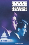 James Ellroy - Underworld Tome 1 : American Tabloid.