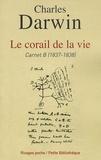Charles Darwin - Le corail de la vie - Carnet B (1837-1838).