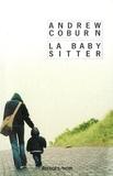 La baby sitter / Andrew Coburn | Coburn, Andrew. Auteur